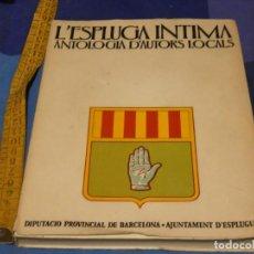 Libros de segunda mano: ARKANSAS ENVIO ECONOMICO L'ESPLUGA INTIMA ANTOLOGIA AUTORS AJ. ESPLUGUES 1973 ED.COMEMORATIVA. Lote 229578845