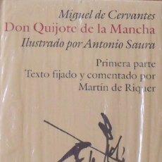 Libros de segunda mano: DON QUIJOTE DE LA MANCHA. MIGUEL DE CERVANTES. ILUSTRADO ANTONIO SAURA. MARTÍN DE RIQUER. 2 TOMOS.. Lote 230658110