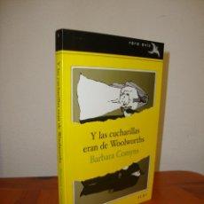 Libros de segunda mano: Y LAS CUCHARILLAS ERAN DE WOOLWORTHS - BARBARA COMYNS - ALBA RARA AVIS - MUY BUEN ESTADO. Lote 231031505