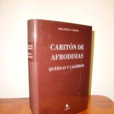 Libros de segunda mano: QUÉREAS Y CALÍRROE - CARITÓN DE AFRODISIAS - BIBLIOTECA BÁSICA GREDOS, COMO NUEVO. Lote 231295695