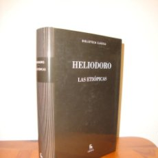 Libros de segunda mano: LAS ETIÓPICAS - HELIODORO - BIBLIOTECA CLÁSICA GREDOS, COMO NUEVO. Lote 231295950
