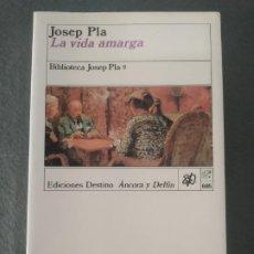 Libros de segunda mano: JOSEP PLA - LA VIDA AMARGA DESTINO. Lote 231868235
