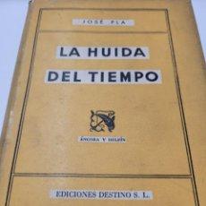 Libros de segunda mano: LA HUIDA DEL TIEMPO. - PLA, JOSÉ. PRIMERA EDICIÓN. Lote 232928870