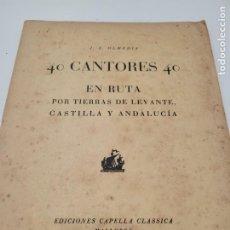 Libros de segunda mano: 40 CANTORES EN RUTA J. I OLMEIDA 1944. Lote 232929735