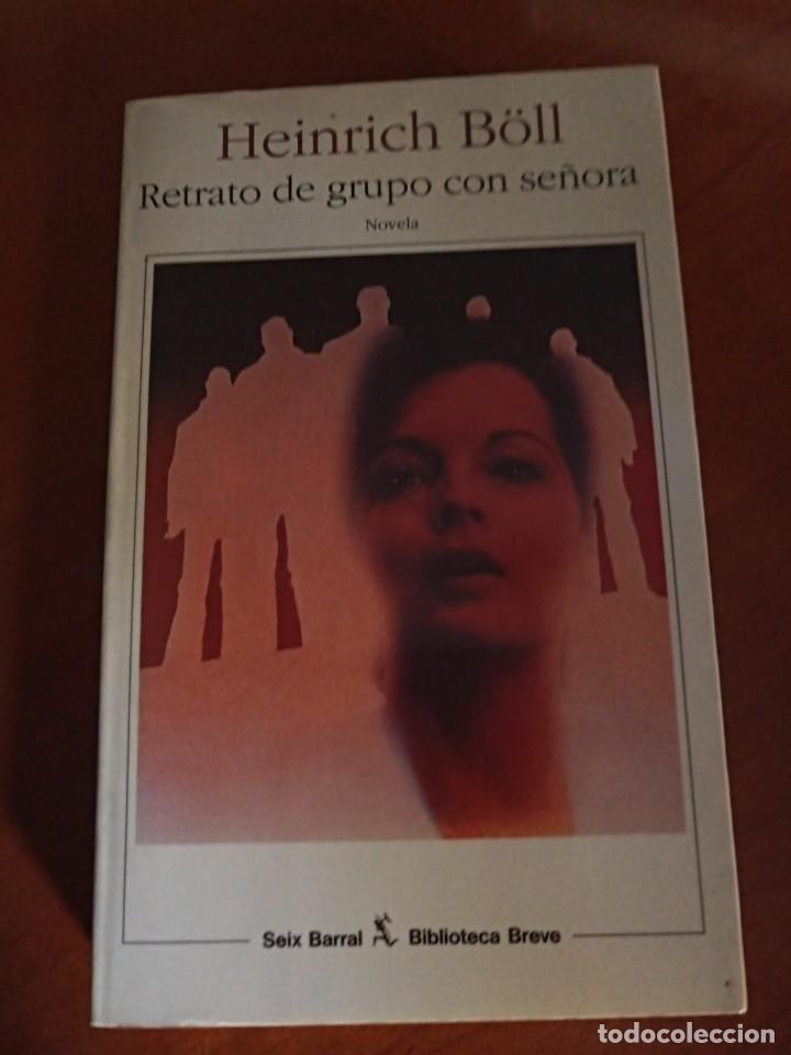 RETRATO DE GRUPO CON SEÑORA. HEIRICH BÖLL (Libros de Segunda Mano (posteriores a 1936) - Literatura - Narrativa - Clásicos)