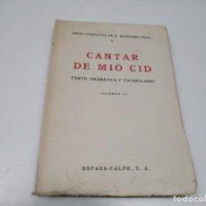 Libros de segunda mano: OBRAS COMPLETAS V CANTAR DE MIO CID TEXTO, GRAMÁTICA Y VOCABULARIO VOLUMEN III Q4348T. Lote 233666700