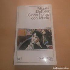 Libros de segunda mano: LIBRO MIGUEL DELIBES: CINCO HORAS CON MARIO - EDICIONES DESTINO - BUEN ESTADO. Lote 235108980