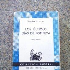 Libros de segunda mano: LOS ULTIMOS DIAS DE POMPEYA -- BULWER LYTTON -- COLECCION AUSTRAL 1966 --. Lote 235256390