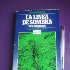 Livres d'occasion: JOSEPH CONRAD - LA LINEA DE SOMBRA - UNA CONFESION - EDIT LAERTES 1977. Lote 235425810
