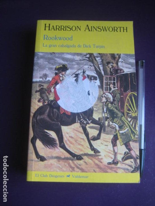 ROOKWOOD - DICK TURPIN - HARRISON AINSWORTH - VALDEMAR 2008 - AVENTURAS CLASICAS - SIN USO (Libros de Segunda Mano (posteriores a 1936) - Literatura - Narrativa - Clásicos)