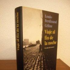 Libros de segunda mano: LOUIS-FERDINAND CÉLINE: VIAJE AL FIN DE LA NOCHE (CÍRCULO DE LECTORES/ EDHASA, 1994) PERFECTO. Lote 235571400