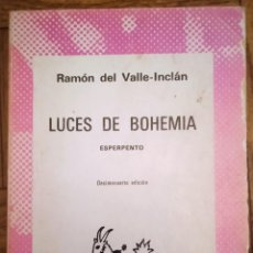 Libros de segunda mano: LUCES DE BOHEMIA / RAMON DEL VALLE-INCLAN / ESPASA-CALPE. Lote 235585720