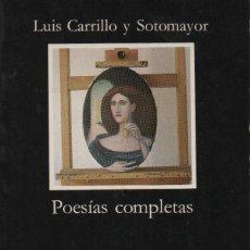 Libros de segunda mano: POESÍAS COMPLETAS. LUIS CARRILLO Y SOTOMAYOR. CÁTEDRA. 1984.. Lote 235593290
