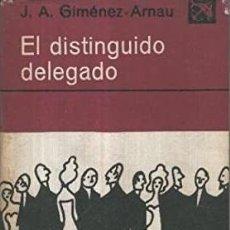 Libros de segunda mano: EL DISTINGUIDO DELEGADO - J A GIMENEZ ARNAU. Lote 235810680