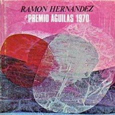 Libros de segunda mano: LA IRA DE LA NOCHE - RAMON HERNANDEZ. Lote 235810735