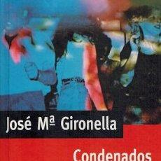Libros de segunda mano: CONDENADOS A VIVIR - JOSE MARIA GIRONELLA. Lote 235810760