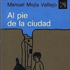 Libros de segunda mano: AL PIE DE LA CIUDAD - MANUEL MEJIA VALLEJO. Lote 235810770