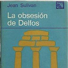 Libros de segunda mano: LA OBSESION DE DELFOS - JEAN SULIVAN. Lote 235810830