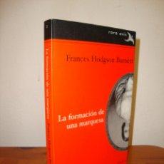 Libros de segunda mano: LA FORMACIÓN DE UNA MARQUESA - FRANCES HODGSON BURNETT - ALBA RARA AVIS, MUY BUEN ESTADO. Lote 236810060