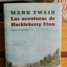 Libros de segunda mano: LAS AVENTURAS DE HUCKLEBERRY FINN - MARK TWAIN [ILUSTRADO] (GALAXIA CÍRCULO, 1ªED. 2010). Lote 236882985