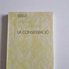 Libros de segunda mano: BERNAT DE CLARAVALL. LA CONSIDERACIÓ.. Lote 236885315
