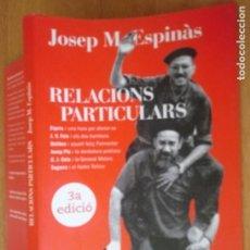 Libros de segunda mano: RELACIONS PARTICULARS - JOSEP M ESPINÀS - LA CAMPANA 2007 - CATALÀ. Lote 236891195