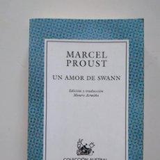 Libros de segunda mano: MASCEL PROUST. UN AMOR DE SWANN. EDICIÓN Y TRADUCCIÓN MAURO ARMIÑO. Lote 236906790