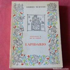 Libros de segunda mano: LAPIDARIO - ALFONSO X, REY DE CASTILLA - COL. ODRES NUEVOS - EDITORIAL CASTALIA - 1970 - 2ª ED.. Lote 237114220
