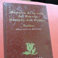 Libros de segunda mano: HISTORIA DE LA VIDA DEL BUSCÓN LLAMADO DON PABLOS SUEÑOS. DE QUEVEDO, FRANCISCO. CLÁSICOS LITERATURA. Lote 237224670