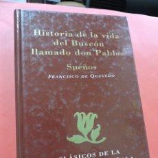 Libros de segunda mano: HISTORIA DE LA VIDA DEL BUSCÓN LLAMADO DON PABLOS SUEÑOS. DE QUEVEDO, FRANCISCO. CLÁSICOS LITERATURA. Lote 237224680