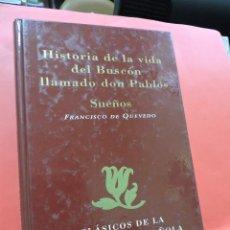 Libros de segunda mano: HISTORIA DE LA VIDA DEL BUSCÓN LLAMADO DON PABLOS SUEÑOS. DE QUEVEDO, FRANCISCO. CLÁSICOS LITERATURA. Lote 237224735