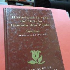 Libros de segunda mano: HISTORIA DE LA VIDA DEL BUSCÓN LLAMADO DON PABLOS SUEÑOS. DE QUEVEDO, FRANCISCO. CLÁSICOS LITERATURA. Lote 237224740