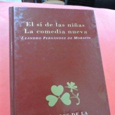 Libros de segunda mano: EL SÍ DE LAS NIÑAS. LA COMEDIA NUEVA. FERNÁNDEZ DE MORATÍN, LEANDRO. CLÁSICOS LITERATURA ESPAÑOLA. Lote 237224795