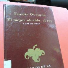Libros de segunda mano: FUENTE OVEJUNA. EL MEJOR ALCALDE, EL REY. DE VEGA, LOPE. CLÁSICOS LITERATURA ESPAÑOLA. Lote 237225175