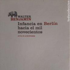 Libros de segunda mano: INFANCIA EN BERLÍN HACIA EL MIL NOVECIENTOS. Lote 237391020