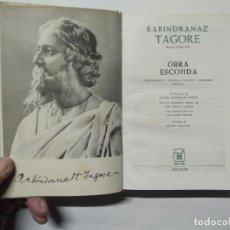 Libros de segunda mano: RABINDRANAZ TAGORE - OBRA ESCOJIDA ( ESCOGIDA )- PREMIO NOBEL - 10ª EDICIÓN 2ª REIMP. 1972 - AGUILAR. Lote 237842865