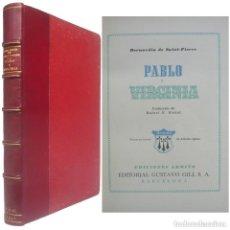 Libros de segunda mano: 1945. BIBLIOFILIA - PABLO Y VIRGINIA - EDICIÓN NUMERADA CON PRECIOSAS LÁMINAS DE ALFREDO OPISSO. Lote 239975900