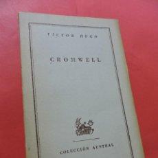 Libros de segunda mano: CROMWELL. HUGO, VICTOR. 1ª ED ESPASA CALPE COLECCIÓN AUSTRAL 1947. Lote 241851530