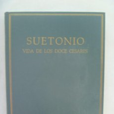 Libros de segunda mano: COLECCION HISPANICA DE CLASICOS GRIEGOS Y LATINOS : SUETONIO, VIDA DE LOS DOCE CESARES . 1967. BILIN. Lote 241859610