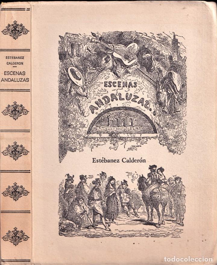 FACSIMIL - ESCENAS ANDALUZAS DE ESTEBANEZ CALDERÓN 1847 - EDICIÓN DE LUJO (Libros de Segunda Mano (posteriores a 1936) - Literatura - Narrativa - Clásicos)
