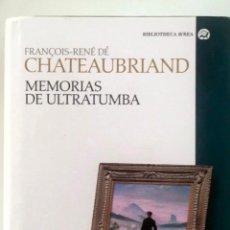 Libros de segunda mano: MEMORIAS DE ULTRATUMBA. FRANÇOIS-RENÉ DE CHATEAUBRIAND.-NUEVO. Lote 243306410