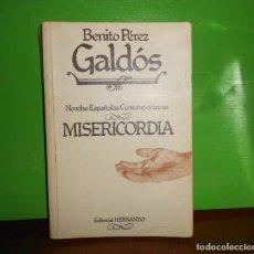 Libros de segunda mano: MISERICORDIA - BENITO PEREZ GALDOS - NOVELAS ESPAÑOLAS CONTEMPORANEAS - DISPONGO DE MAS LIBROS. Lote 243352015