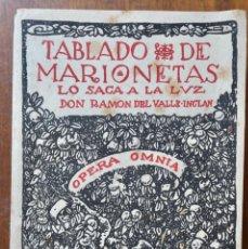 Libros de segunda mano: OPERA OMNIA X. TABLADO DE MARIONETAS / LO SACA A LA LUZ (RAMÓN DEL VALLE INCLÁN)-RUA NUEVA 1944. Lote 243396120