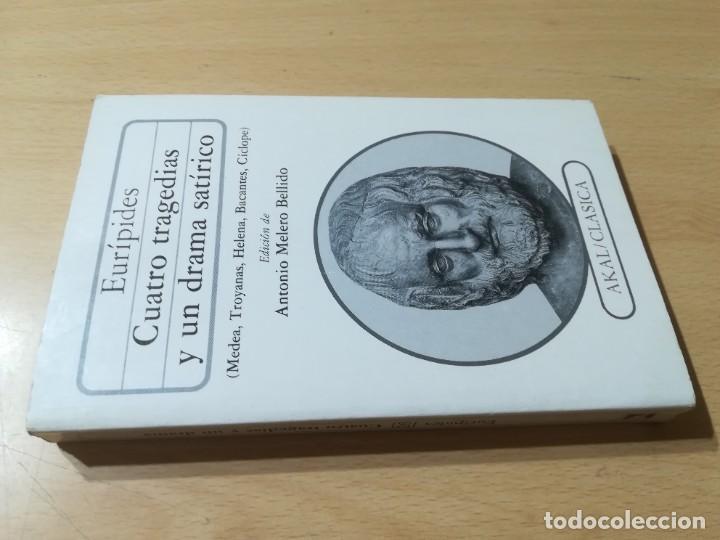 CUATRO TRAGEDIAS Y UN DRAMA SATIRICO / EURIPIDES / AKAL CLASICA / ES158 (Libros de Segunda Mano (posteriores a 1936) - Literatura - Narrativa - Clásicos)