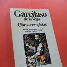 Libros de segunda mano: GARCILASO DE LA VEGA OBRAS COMPLETAS. GALLEGO MORELL, ANTONIO. PLANETA 1983. Lote 243946005