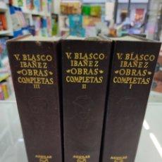Libros de segunda mano: VICENTE BLASCO IBAÑEZ EDITORIAL AGUILAR OBRAS COMPLETAS 3 TOMOS (7ª EDICIÓN 1967) BUEN ESTADO. Lote 244204100