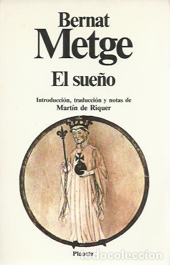 BERNAT METGE-EL SUEÑO.CLÁSICOS UNIVERSALES PLANETA,104.1985. (Libros de Segunda Mano (posteriores a 1936) - Literatura - Narrativa - Clásicos)