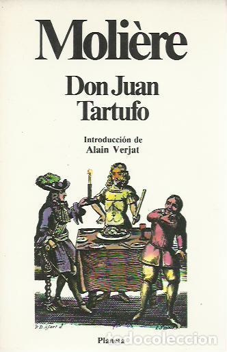 MOLIÈRE -DON JUAN TARTUFO.CLÁSICOS UNIVERSALES PLANETA,30.1984. (Libros de Segunda Mano (posteriores a 1936) - Literatura - Narrativa - Clásicos)