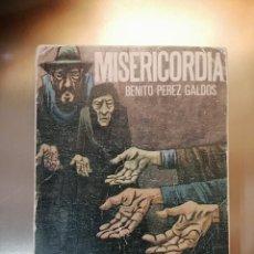 Libros de segunda mano: MISERICORDIA - PÉREZ GALDÓS, BENITO. Lote 244533650