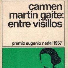 Livres d'occasion: ENTRE VISILLOS - CARMEN MARTÍN GAITE. Lote 244685550